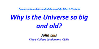 Why is the Universe so big and old?